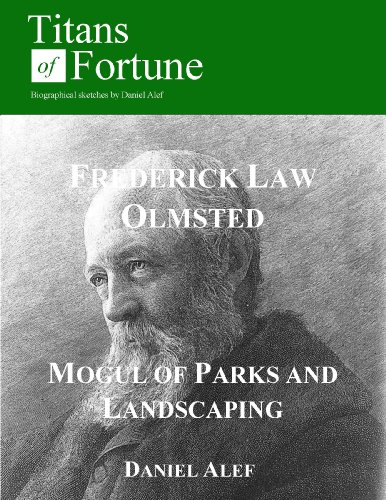 frederick-law-olmsted-mogul-of-parks-and-landscaping-titans-of-fortune-english-edition