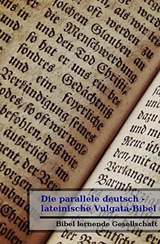Die parallele deutsch - lateinische Vulgata-Bibel