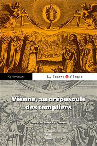 Vienne au crépuscule des templiers (La pierre et l'écrit) (French Edition)