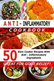 Image de Anti Inflammatory Cookbook - 50 Slow Cooker Recipes With Anti - Inflammatory Ingredients - (Great For Gout Relief!) Crockpot Recip
