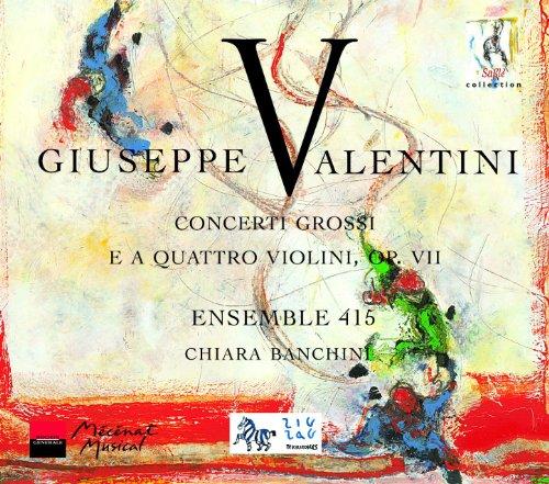 Valentini: Concerti Grossi e a Quattro Violoni, Op. VII