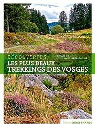 Les plus beaux trekkings des Vosges par Bernard Rio