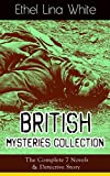 British Mysteries Collection: The Complete 7 Novels & Detective Story: Some Must Watch (The Spiral Staircase), Wax, The Wheel Spins (The Lady Vanishes), ... Stalks the Village, Cheese (English Edition)