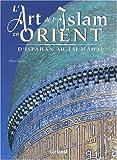 ART ISLAM EN ORIENT D ISPAHAN
