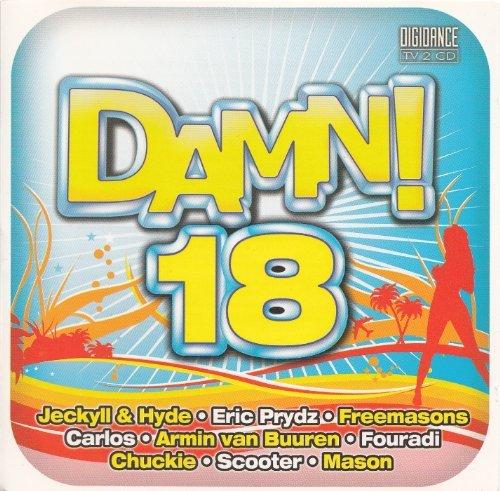 DAMN! 18 - 100{fc3a782e802c3e1dfafc5d511f17b467c8796f8cd04247cdba31287483e6ae0e} Dance Hits (Eric Prydz, Freemasons, Armin van Buuren, Hardwell, DJ Tiesto, Scooter, Johan Gielen, Sharam, Camille Jones, Milk & Sugar, Freemasons, Crystal Waters ...) by Various Artists (Damn! Series) (2007-01-01)