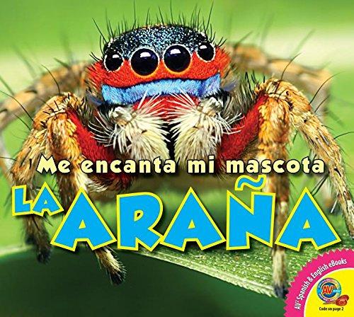 La Arana (Me encanta mi mascota / I Love My Pet)