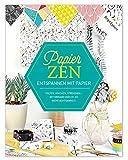 PapierZen: Entspannen mit Papier