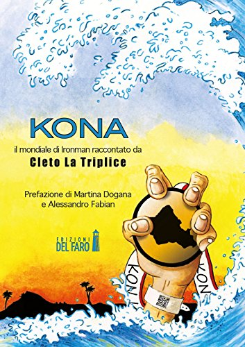 Kona. Il mondiale di Ironman raccontato da Cleto La Triplice