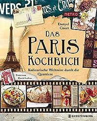 Das Paris-Kochbuch: Kulinarische Weltreise durch die Quartiere