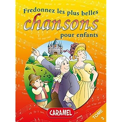 Fredonnez Il était un petit navire et les plus belles chansons pour enfants: Comptines (Illustrations + Partitions) (Chansons françaises t. 3)