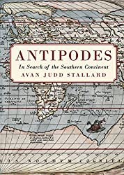 Antipodes: In Search of the Southern Continent (Australian History)