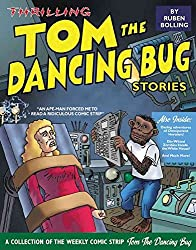 [(Thrilling Tom the Dancing Bug Stories)] [By (author) Ruben Bolling] published on (November, 2004)