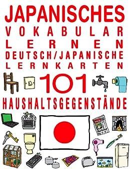 Japanisches Vokabular Lernen - Deutsch/Japanische Lernkarten - 101 Haushaltsgegenstände von [Ebooks, Flashcard]