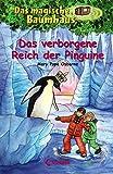 Das magische Baumhaus - Das verborgene Reich der Pinguine: Band 38