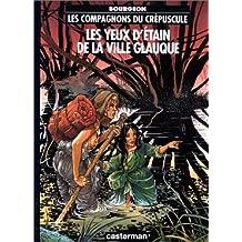 Les Compagnons du crépuscule, tome 2 : Les Yeux d'étain de la ville glauque