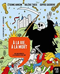 À la vie, à la mort - Des rois maudits à la guerre de Cent Ans par Valérie Theis