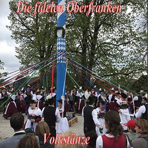 Die fidelen Oberfranken - Volkstänze