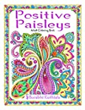 Positive Paisleys: 44 Beautiful Paisley Designs: Flower Patterns, Heena Patterns, Beautiful Borders and Full Page Patterns, Embroidery Designs, ... Peacock, Stamps, Letter Head, DIY Pattern