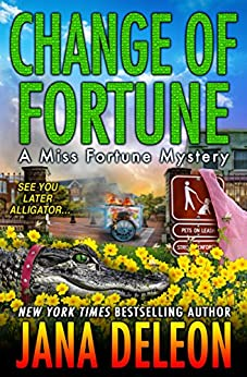 Change of Fortune (A Miss Fortune Mystery Book 11) by [DeLeon, Jana]