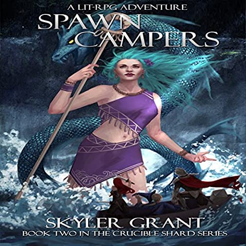 Spawn Campers: The Crucible Shard, Book 2