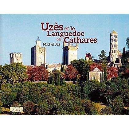 Uzes et le Languedoc des Cathares
