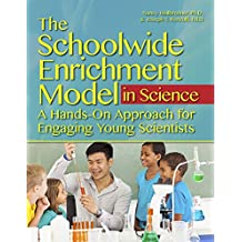 The Schoolwide Enrichment Model in Science: A Hands-On Approach for Engaging Young Scientists