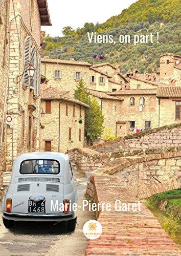 Viens, on part !: Roman par Marie-Pierre Garet