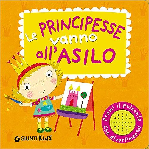 Le principesse vanno all'asilo. Libro sonoro. Ediz. illustrata