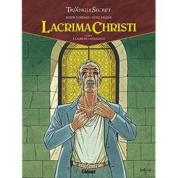 Lacrima Christi - Tome 02 : A l'aube de l'Apocalypse