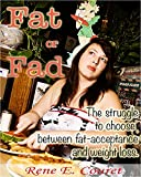 Fat or Fad: The Struggle to Choose Between Fat Acceptance and Weight Loss (English Edition)