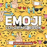 Emoji Coloring Book: Fun Emoji Designs, Collages and Funny & Uplifting Quotes