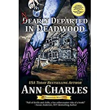 Nearly Departed in Deadwood (Deadwood Humorous Mystery) by Ann Charles (2016-02-01)