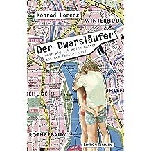 Der Dwarsläufer: oder wie ich meine Mutter aus dem Fenster warf (German Edition)