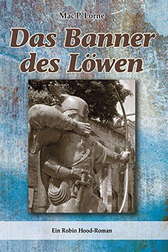Das Banner des Löwen: Ein Robin Hood-Roman