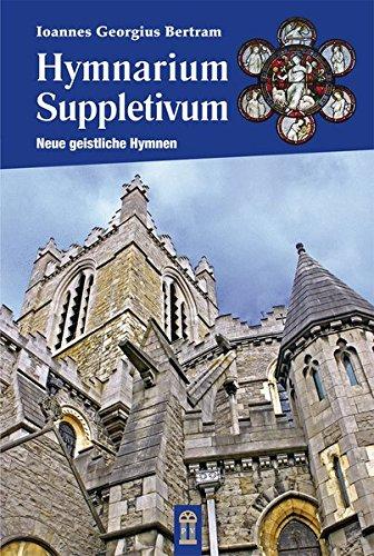 Hymnarium Suppletivum: Neue geistliche Hymnen (Latein-buch Der Gebete)