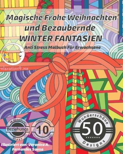 ANTI STRESS Malbuch für Erwachsene: Magische Frohe Weihnachten und Bezaubernde Winter Fantasien (Mandalas für Männer und Frauen - Ausmalbuch zur...