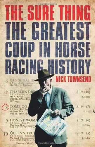 The Sure Thing: The Greatest Coup in Horse Racing History by Nick Townsend (2014-09-23)