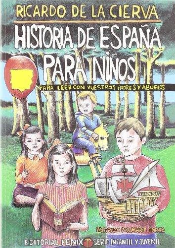 Historia de Espana para ninos/ Spain History for kids: Para leer con vuestros padres y abuelos/ To Read With Your Parents and Grandparents