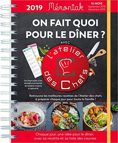 On fait quoi pour le dîner avec L'atelier des Chefs ? 2018-2019 par L'atelier des chefs