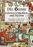Die Hanse. Lebenswirklichkeit und Mythos: Textband zur Hamburger Hanse-Ausstellung von 1989 -