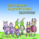 Gute Freunde - ein großer Schatz von Doris Daubertshäuser