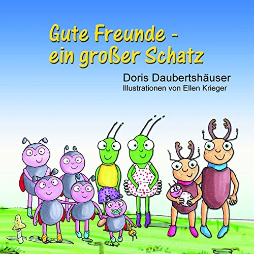 Buchseite und Rezensionen zu 'Gute Freunde - ein großer Schatz' von Doris Daubertshäuser
