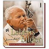 Lebensbilder - Johannes Paul II.: (Mit einer Würdigung von Benedikt XVI.) - Josef A Slominski