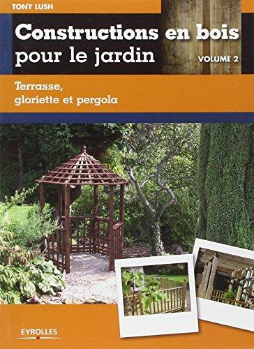 construction-en-bois-pour-le-jardin-volume-2-terrasse-gloriette-et-pergola
