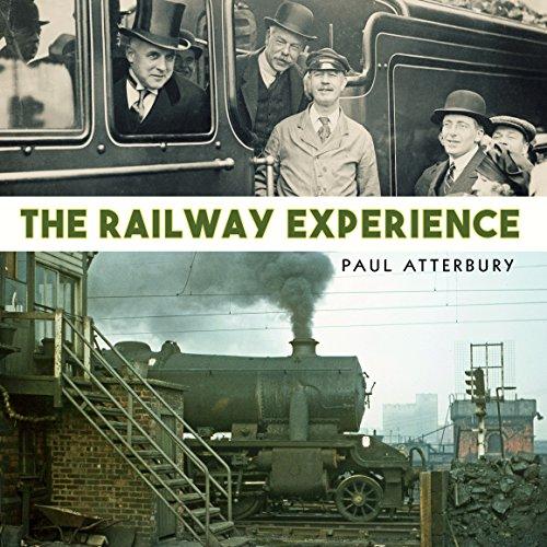 The Railway Experience por Paul Atterbury