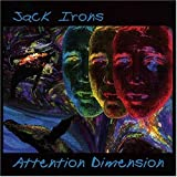 Songtexte von Jack Irons - Attention Dimension