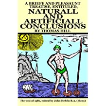 A Brief and Pleasant Treatise, Entitled, Natural and Artificial Conclusions: The Text of 1581, with Illustrations