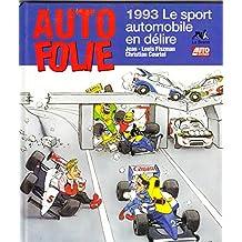 Auto folie : 1993, le sport automobile en délire