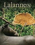 Lalanne(s): The Monograph