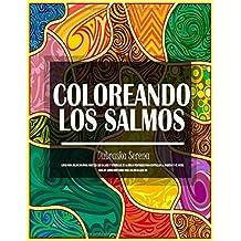 Coloreando Los Salmos: Libro Para Colorear (para adultos) Con Salmos y Versículos de la Biblia Poderosos para Controlar la Ansiedad y el Miedo.  Saga ... Antiestrés de Libros Para Colorear Adultos)